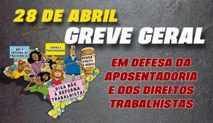 28 de abril: Greve Geral vai parar o Brasil