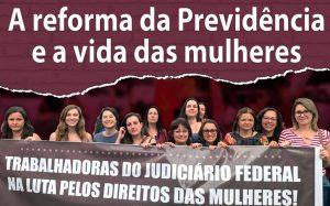 Seminário discute reforma da Previdência e a vida das mulheres