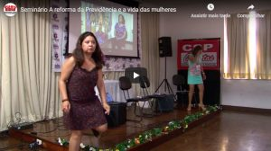 16/03/18 – Seminário A reforma da Previdência e a vida das mulheres