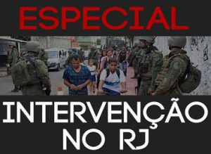 Especial Servidores e intervenção federal no RJ