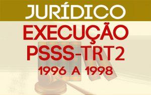 Sintrajud ingressará com ação de execução do PSSS no dia 30 de maio
