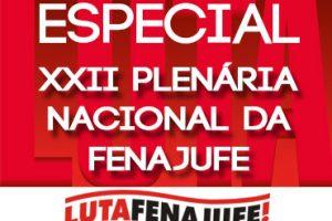 Especial XXII Plenária Nacional da Fenajufe