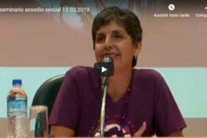 13/03/19 – Seminário sobre assédio sexual tem transmissão ao vivo nesta quarta