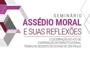 Após seminário sobre saúde do trabalhador, TRT realiza evento sobre assédio moral