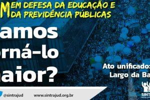 30 de maio – Dia de Luta em Defesa da Educação e da Previdência Públicas