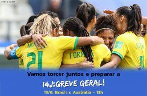 Sindicato pede suspensão de expediente nos jogos do Mundial Feminino de Futebol