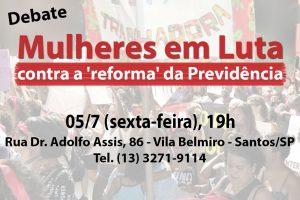 Inscrições para participação no debate sobre mulheres e Previdência no dia 5/7 em Santos