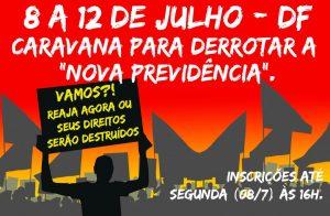 Inscreva-se à nova caravana a Brasília contra a 'reforma' da Previdência, de 8 a 12/7