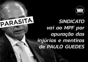 Sindicato representa contra Paulo Guedes no MPF por injúria a servidores