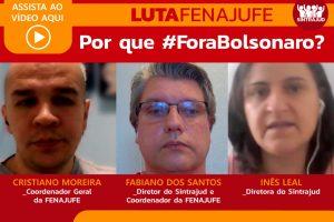 LutaFenajufe: Bolsonaro coloca vidas em risco e tem que sair
