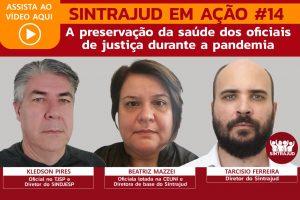 Assista aqui e participe da conversa sobre o trabalho dos oficiais de justiça na pandemia