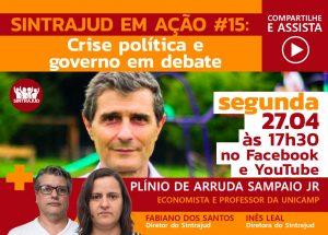 Plínio de Arruda Sampaio Jr debaterá a crise política do governo na live de segunda, 27
