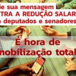 Pressão total sobre deputados e senadores: não à redução salarial!