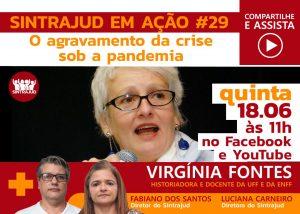 Historiadora Virginia Fontes debate crise política na live desta 5ª