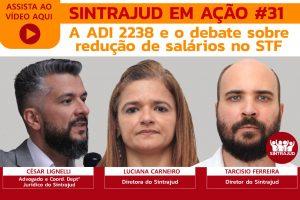 Assista aqui ao debate sobre os julgamentos no STF que envolvem redução salarial