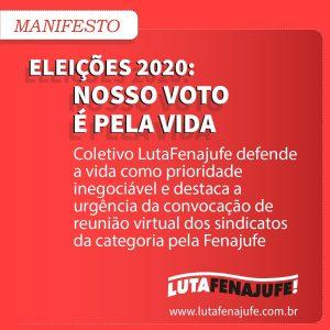 Manifesto do Coletivo LutaFenajufe 'ELEIÇÕES 2020: NOSSO VOTO É PELA VIDA'