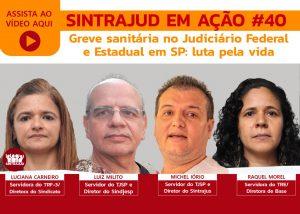 Assista à conversa sobre a greve sanitária no TJSP e no Judiciário Federal