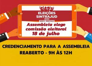 Reaberto das 9h às 12h o credenciamento à assembleia para eleger a comissão eleitoral