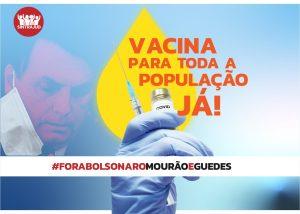 Vacinar toda a população é uma urgência #ForaBolsonaroGenocida