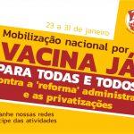 Mobilizações de 23/1 a 1º/2 defendem serviços públicos e vacina já para todos