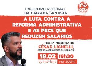 Encontro Regional da Baixada Santista discute propostas de redução salarial e PEC 32 nesta quinta